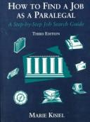 Cover of: How to find a job as a paralegal | Marie Kisiel