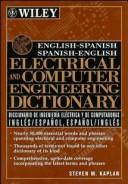 Cover of: English-Spanish, Spanish-English electrical and computer engineering dictionary = | Steven M. Kaplan