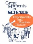 Cover of: Great moments in science: experiments and readers theatre