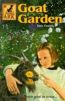 Cover of: Goat in the garden | Lucy Daniels