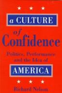 Cover of: A culture of confidence | Nelson, Richard
