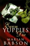 Cover of: Even Yuppies Die