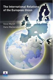 The International Relations of the EU by Steve Marsh, Hans Mackenstein