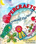 Cover of: Papercrafts around the world | Phyllis Fiarotta