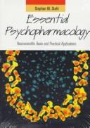 Cover of: Essential psychopharmacology: neuroscientific basis and clinical applications