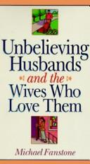 Cover of: Unbelieving husbands and the wives who love them