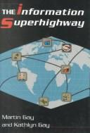 Cover of: The information superhighway | Gay, Martin