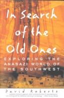 Cover of: In search of the old ones: exploring the Anasazi world of the Southwest