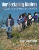 Cover of: Our beckoning borders: illegal immigration to America