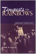 Cover of: Tempests into rainbows | R. W. Fleming