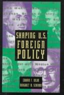 Cover of: Shaping U.S. foreign policy | Edward F. Dolan