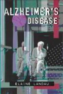 Cover of: Alzheimer's disease: A Forgotten Life (Watts Library)