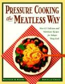 Cover of: Pressure cooking the meatless way
