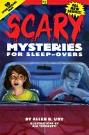 Cover of: Scary mysteries for sleep-overs | Allen B. Ury