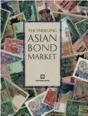 Cover of: The emerging Asian bond market