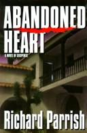 Cover of: Abandoned heart | Richard Parrish