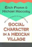Cover of: Social character in a Mexican village: a sociopsychoanalytic study