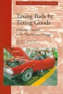 Cover of: Taxing bads by taxing goods
