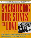 Cover of: Sacrificing our selves for love | Jane Wegscheider Hyman