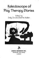 Cover of: Kaleidoscope of play therapy stories | Emily Oe