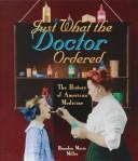 Cover of: Just what the doctor ordered | Brandon Marie Miller