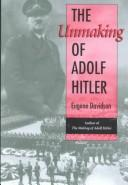 Cover of: The Unmaking of Adolf Hitler