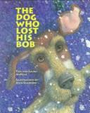 Cover of: The dog who lost his Bob