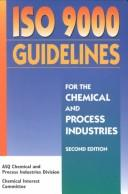 Cover of: ISO 9000 guidelines for the chemical and process industries |