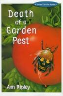 Cover of: Death of a garden pest | Ann Ripley