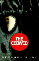 Cover of: The cobweb | Bury, Stephen