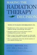 Cover of: Making the radiation therapy decision | Brenner, David J.