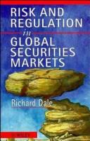 Risk and regulation in global securities markets by Dale, Richard.