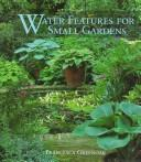 Water features for small gardens by Francesca Greenoak