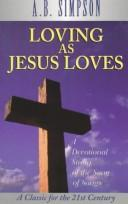 Cover of: Loving as Jesus loves | A. B. Simpson