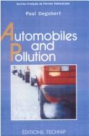 Cover of: Automobiles and pollution by Paul Degobert