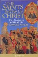 Cover of: The saints show us Christ