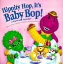 Cover of: Hippity hop, it's Baby Bop!
