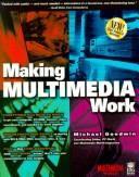 Cover of: Making multimedia work