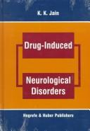 Cover of: Drug-induced neurological disorders | K. K. Jain