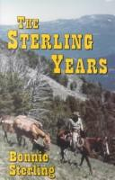Cover of: The Sterling years | Bonnie Sterling