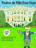 Cover of: Woodrow, the White House mouse