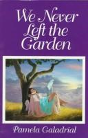 Cover of: We never left the garden