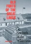 Cover of: Old forts of the Great Lakes | Barry, James P.