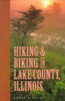 Cover of: Hiking and Biking in Lake County, Illinois