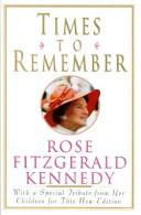 Cover of: Times to remember | Rose Fitzgerald Kennedy
