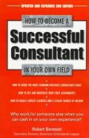 How to become a successful consultant in your own field by Hubert Ingram Bermont