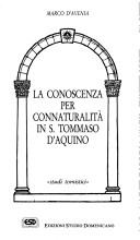 Cover of: La conoscenza per connaturalità in S. Tommaso d'Aquino