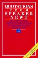 Cover of: Quotations from Speaker Newt: the little red, white, and blue book of the Republican revolution