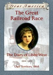 Cover of: The great railroad race: the diary of Libby West