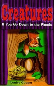 Cover of: If You Go Down to the Woods... (Creatures)